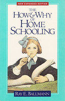 How & Why of Home Schooling, new expanded edition
