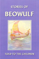 Stories of Beowulf, told to the Children