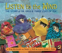 Listen to the Wind, Story of Dr. Greg & Three Cups of Tea
