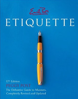 Emily Post's ETIQUETTE, 17th Edition