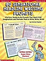 80 Sensational Headline Writing Prompts, Grades 3-6