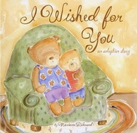 I Wished for You, an adoption story
