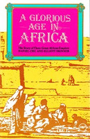 Glorious Age in Africa: Story of Three Great African Empires