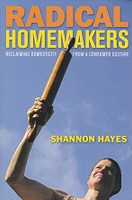 Radical Homemakers, Reclaiming Domesticity