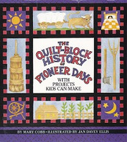 Quilt-Block History of Pioneer Days, with projects