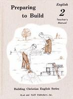 English 2: Preparing to Build, Teacher Manual