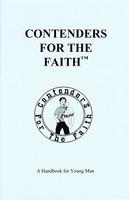 Contenders for the Faith: A Handbook for Young Men