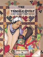 Tamale Quilt Story.Recipe.Quilt Pattern