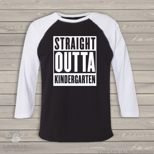 Kindergarten Graduation shirt - straight outta kindergarten shirt - raglan shirt