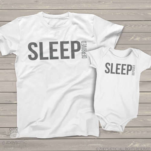 Funny sleep deprived sleep depriver matching dad and kiddo t-shirt or bodysuit custom gift set