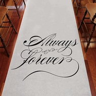 """Always and Forever"" Aisle Runner"