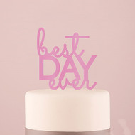 Best Day Ever Acrylic Cake Topper in Pink