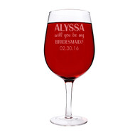 Personalized Will You Be My ... 25 Ounce XL Wine Glass | Will You Be My Bridesmaid?