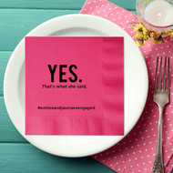 YES. That's what she said. Personalized Napkins | Wedding Engagement Napkins