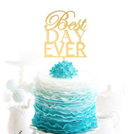 Best DAY EVER Brushed Gold Acrylic Cake Top