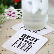 """Best Day Ever"" Drinking Coasters (Set of 25)"