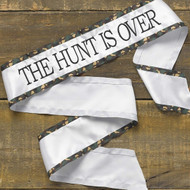 """The Hunt is Over"" Bachelorette Sash in Brown Camo"