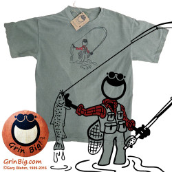 Fly Fishing T-Shirt from Grin Big!™ Apparel with 100% Cotton Printed in USA