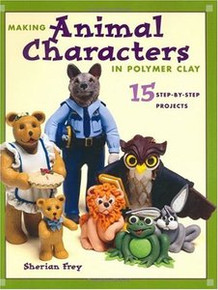 Making Animal Characters in Polymer Clay Book NEW OOP
