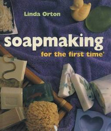 Soap Making For the First Time NEW HC Book