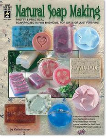Natural Soap Making Book Melt & Pour Designs HOTP