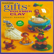 Making Gifts in Polymer Clay Book NEW OOP