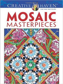 Creative Haven Mosaic Masterpieces Coloring Book (Creative Haven Coloring Boo...
