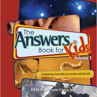 Answers Book for Kids 1: 22 Questions from Kids on Creation and the Fall