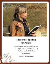 Sequential Spelling for Adults: The Keys to Adult Literacy and Language Success