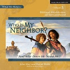 Who is My Neighbor? And Why Does He Need Me? Audio CD