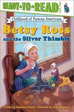 Betsy Ross and the Silver Thimble (Ready-to-Read)