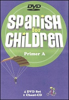 Spanish for Children A DVD and Chant CD