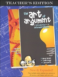Art of Argument Teacher's Edition