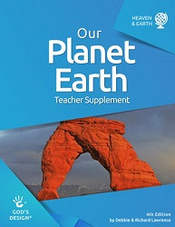 God's Design for Heaven & Earth: Our Planet Earth Teacher Supplement