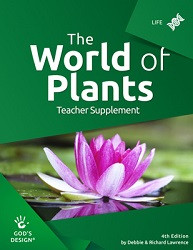 God's Design for Life: World of Plants Teacher Supplement