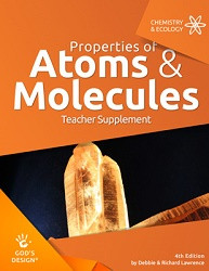 God's Design for Chemistry & Ecology: Properties of Atoms Teacher Supplement
