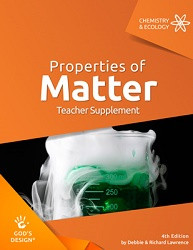 God's Design for Chemistry and Ecology: Properties of Matter Teacher Supplement