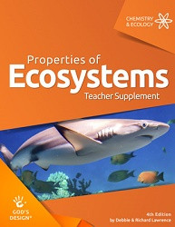 God's Design for Chemistry & Ecology: Properties of Ecosystems Teacher Supplement