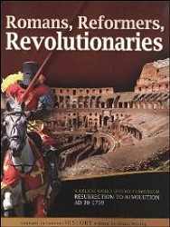 History Revealed: Romans, Reformers, Revolutionaries Student