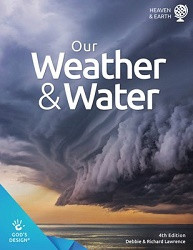 God's Design for Heaven & Earth: Our Weather and Water