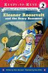 Eleanor Roosevelt and the Scary Basement (Ready-to-Read)