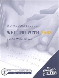 The Complete Writer: Writing with Ease Workbook 3