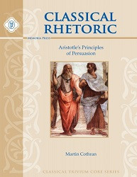 Classical Rhetoric with Aristotle Workbook