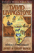 Christian Heroes Then & Now: David Livingstone: Africa's Trailblazer
