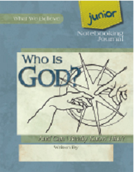 Who is God? And Can I Really Know Him? Junior Notebooking Journal