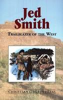 Jed Smith, Trailblazer of the West