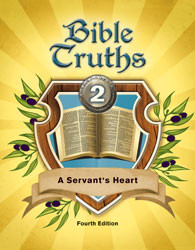 Bible Truths 2 A Servant's Heart Student Worktext (4th Ed.)
