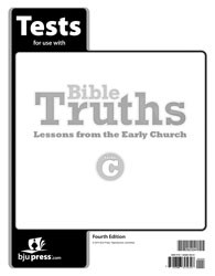 Bible Truths Level C Lessons from the Early Church Tests (4th edition)