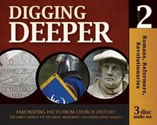 Digging Deeper - Romans, Reformers, Revolutionaries CD