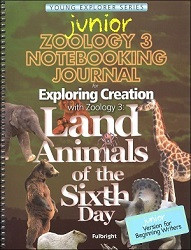 Apologia Exploring Creation with Zoology 3 - Land Animals of the Sixth Day Junior Notebooking Journal